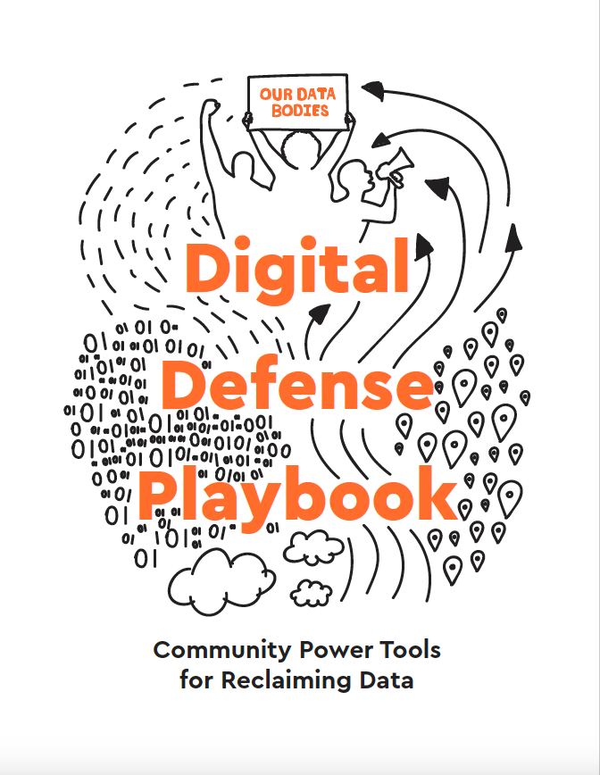 Our Data Bodies: Digital Defense Playbook