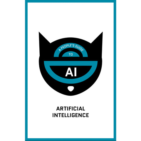 A People's Guide to Artificial Intelligence