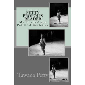 Petty Propolis Reader: My Personal and Political Evolution