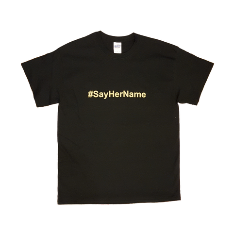 "Black ""#SayHerName"" Shirt"