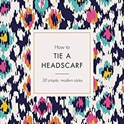 How to tie a headscarf head scarf book