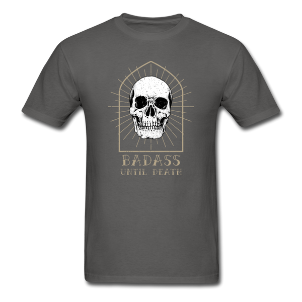 Bad Ass Until Death T-Shirt - charcoal