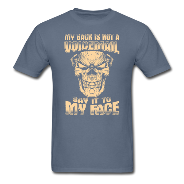 My Back is Not a Voicemail T-Shirt - denim
