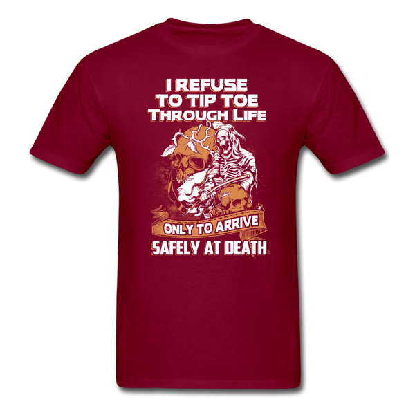I Refuse to Tip Toe Through Life T-Shirt - burgundy