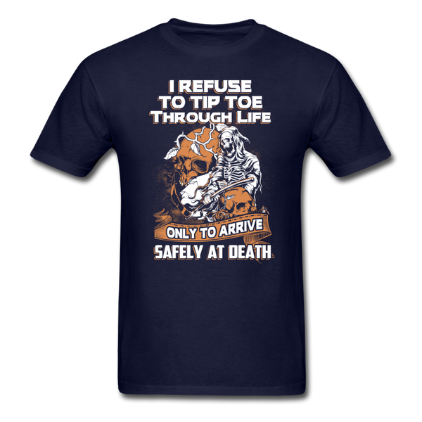 I Refuse to Tip Toe Through Life T-Shirt - navy