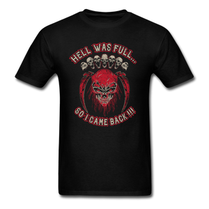 Hell Was Full T-Shirt - black