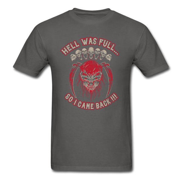 Hell Was Full T-Shirt - charcoal