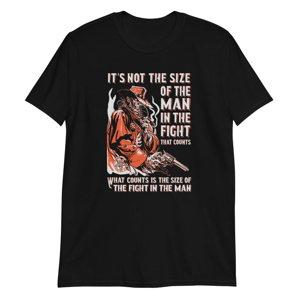 It's Not the Size Of the Fight - T-Shirt