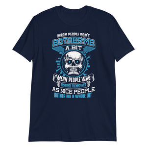 Mean People Don't Bother Me - T-Shirt