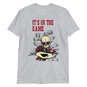 It's In The Game - T-Shirt