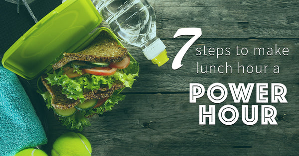 Lunch Hour, Power Hour: 7 Tips for the Best Lunchtime Workout Routine