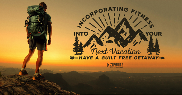 Incorporating Fitness into Your Next Vacation: Have a Guilt-Free Getaway