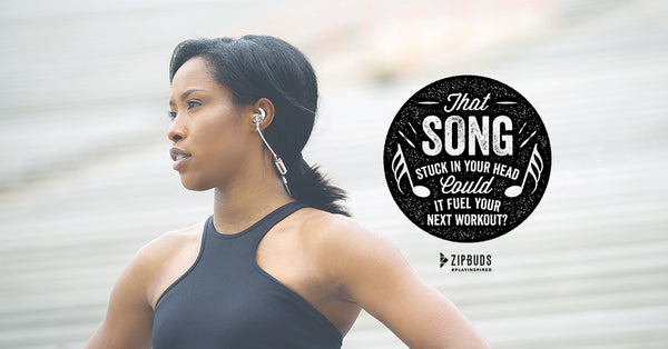 That Song Stuck in Your Head – Could it Fuel Your Next Workout?