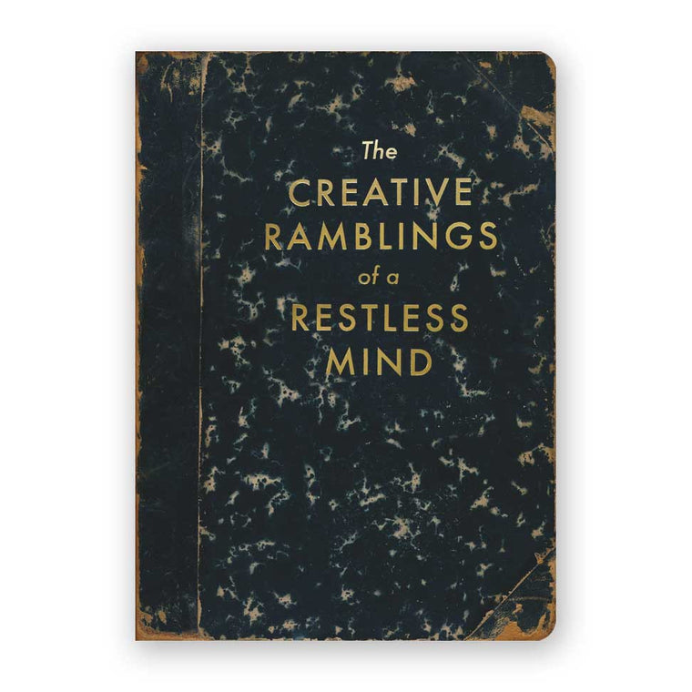 Creative Ramblings of a Restless Mind Journal