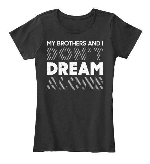 Women's Don't Dream Alone T-shirt - 6 colors