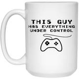 This Guy Has Everything Under Control - Mug