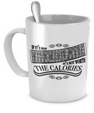 """If It's Not Chocolate, It's Not Worth The Calories"" 11 oz Ceramic Coffee Mug"