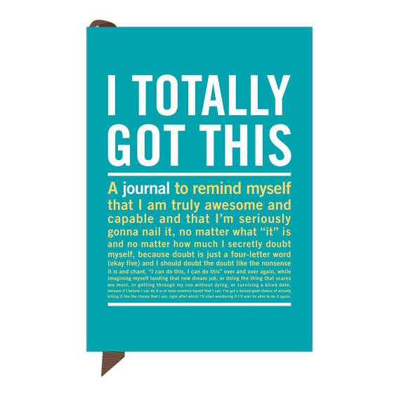 I Totally Got This | Journal