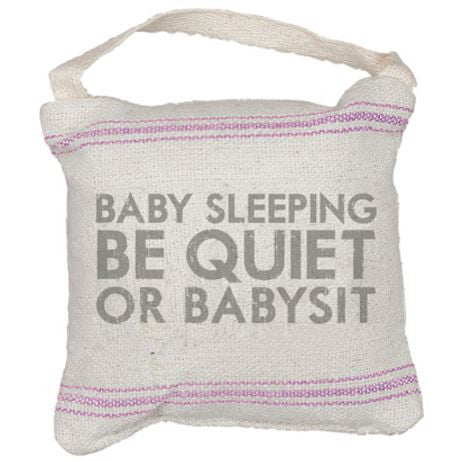Baby Sleeping Be Quiet Or Babysit | Mini Pillow