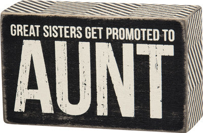Great Sisters Get Promoted to Aunt | Box Sign
