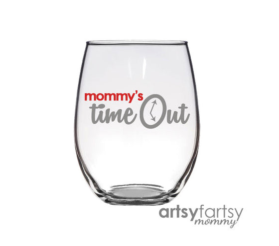 Mommy's Time Out | Wine Glass