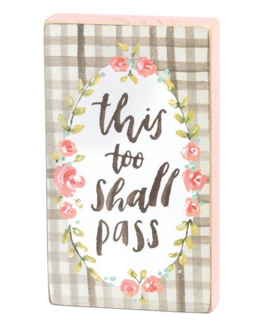 This Too Shall Pass | Box Sign