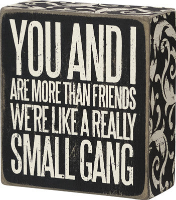 Small Gang | Wooden Plaque
