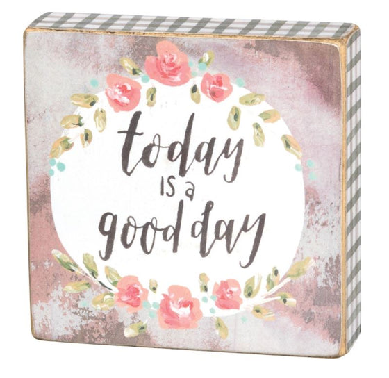 Today Is A Good Day | Box Sign