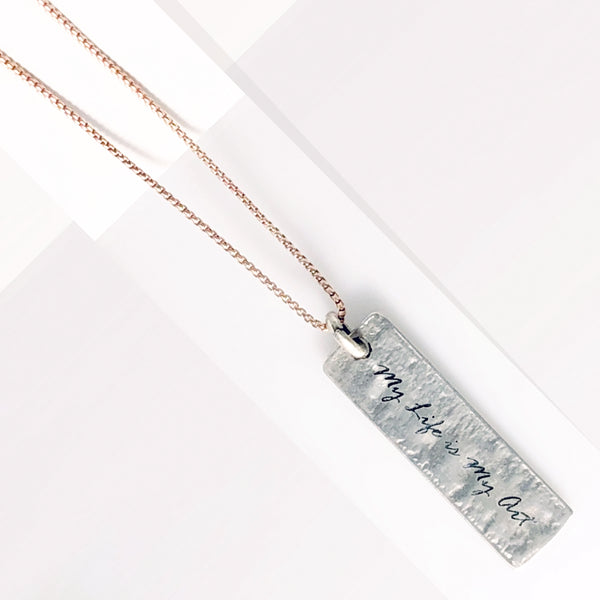 Mantra Necklace: MY LIFE IS MY ART