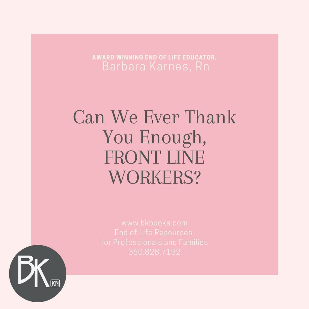 Can We Ever Thank You Enough, Front Line Workers?