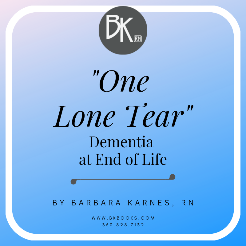 """One Lone Tear"", Dementia at End of Life"