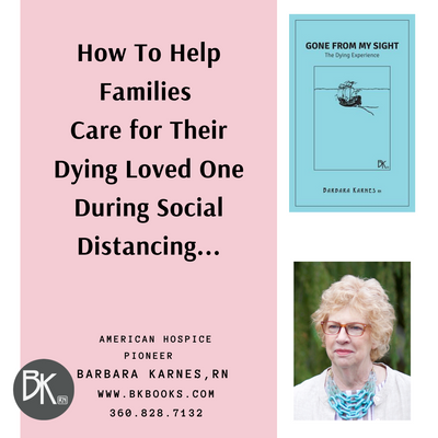 How To Help Families Care For Their Dying Loved One During Social Distancing