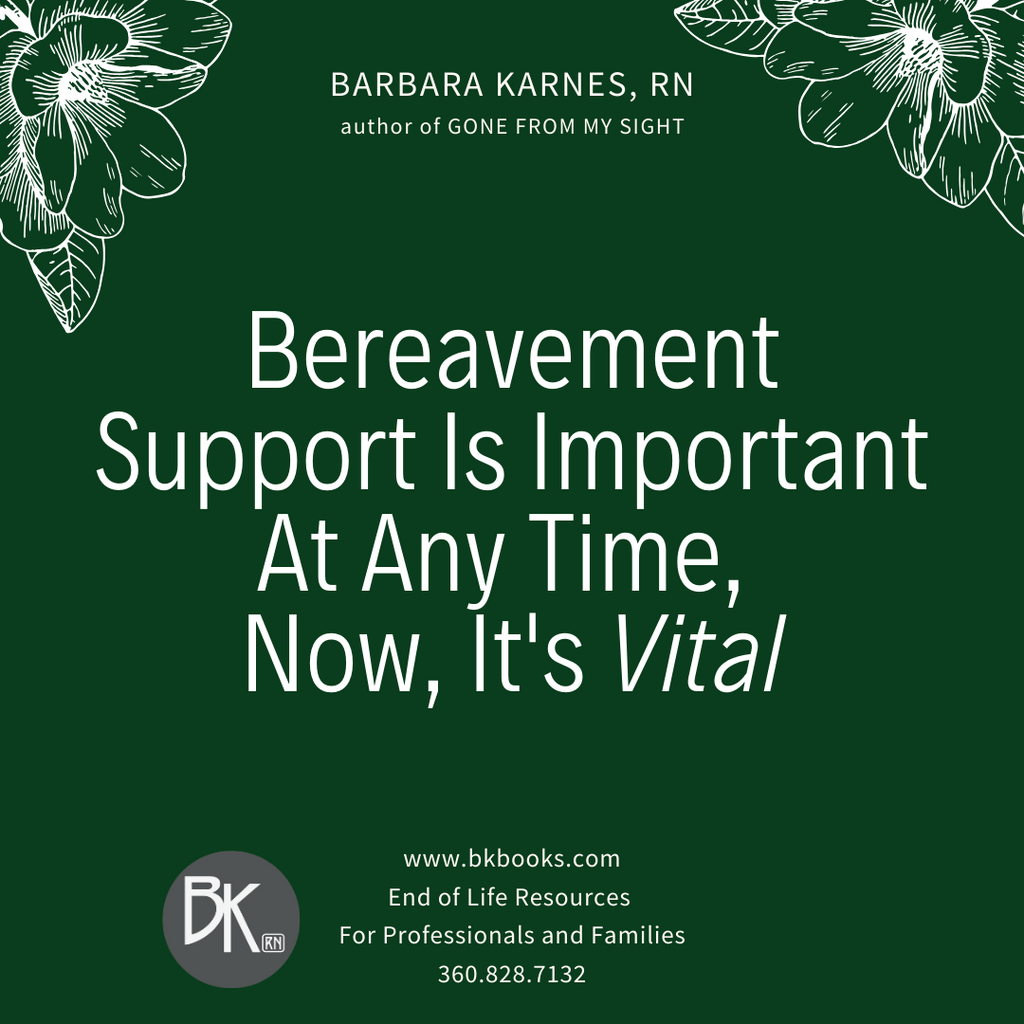 Bereavement Support is Important at Any Time, Now, it's Vital