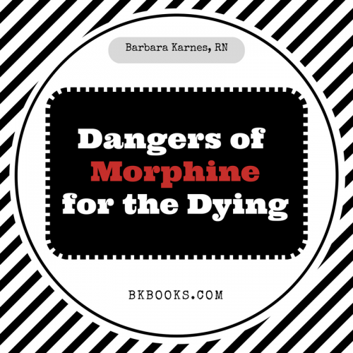 Dangers of Morphine for the Dying