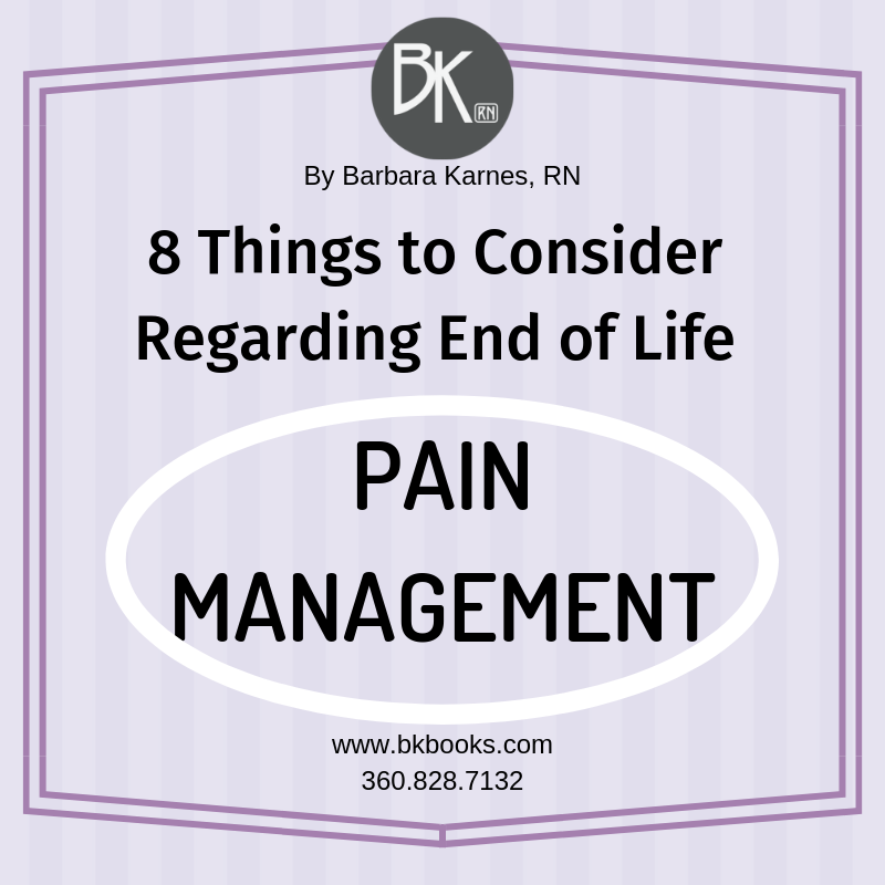 8 Things to Consider Regarding End of Life Pain Management