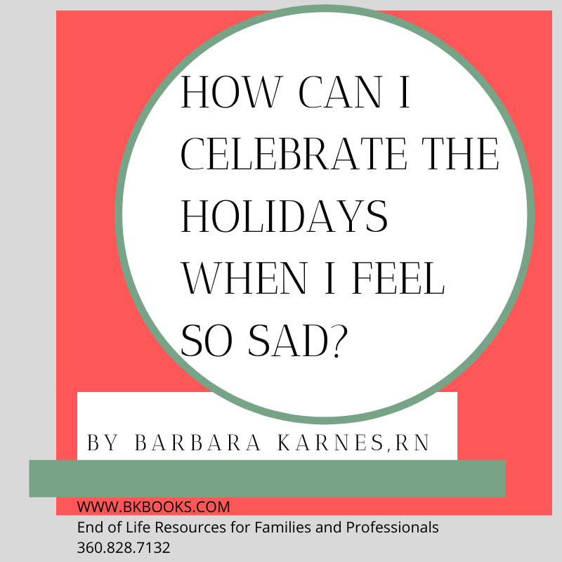 How Can I Celebrate The Holidays When I Feel So Sad?
