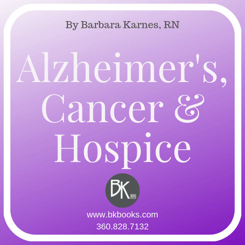 Alzheimer's, Cancer and Hospice