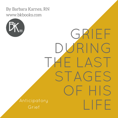 Grief During the Last Stages of His Life