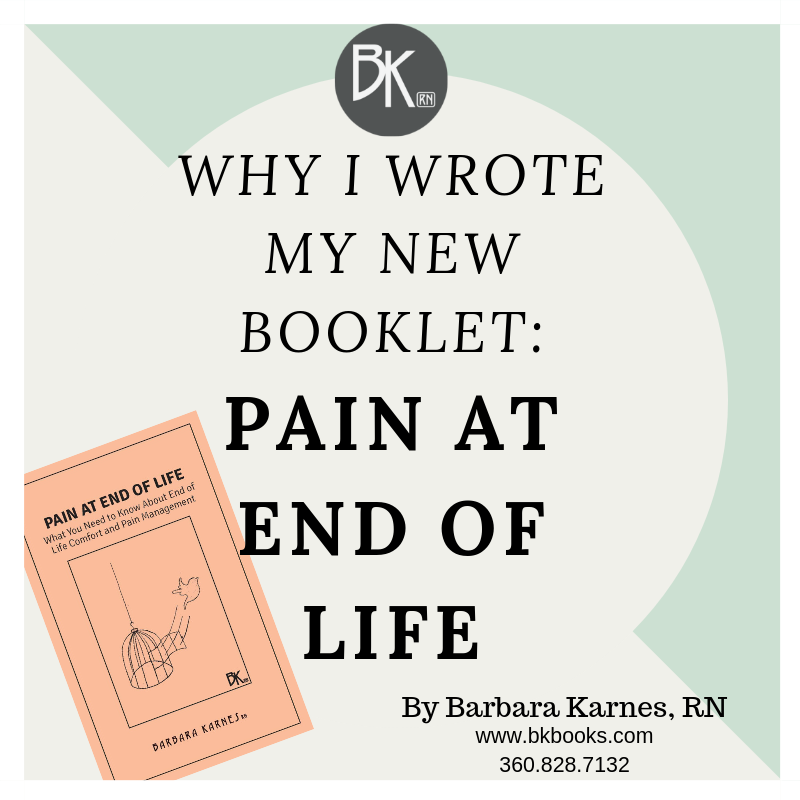 Why I Wrote My New Booklet:  PAIN AT END OF LIFE