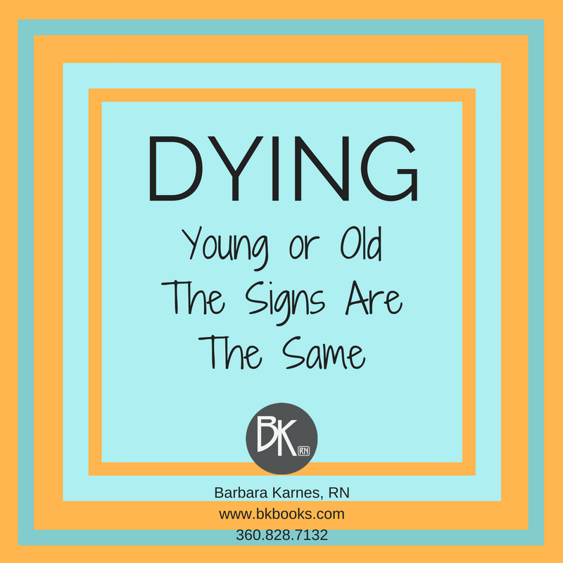 DYING Young or Old, The Signs Are The Same