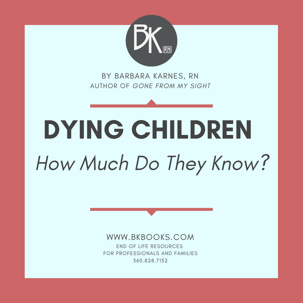 DYING CHILDREN, How Much Do They Know?