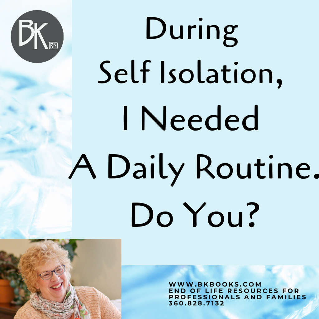 During Self Isolation, I Needed a Daily Routine. Do You?