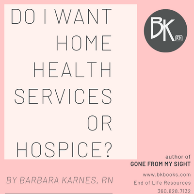 Do I Want Home Health Services or Hospice?