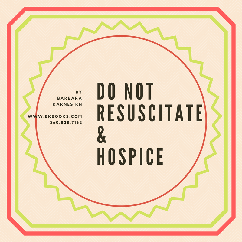 Do Not Resuscitate & Hospice