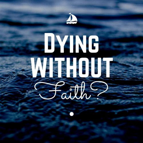 Dying Without Faith?