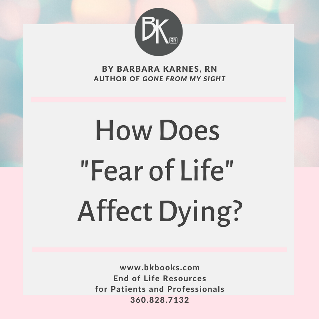 "How Does ""Fear of Life"" Affect Dying?"