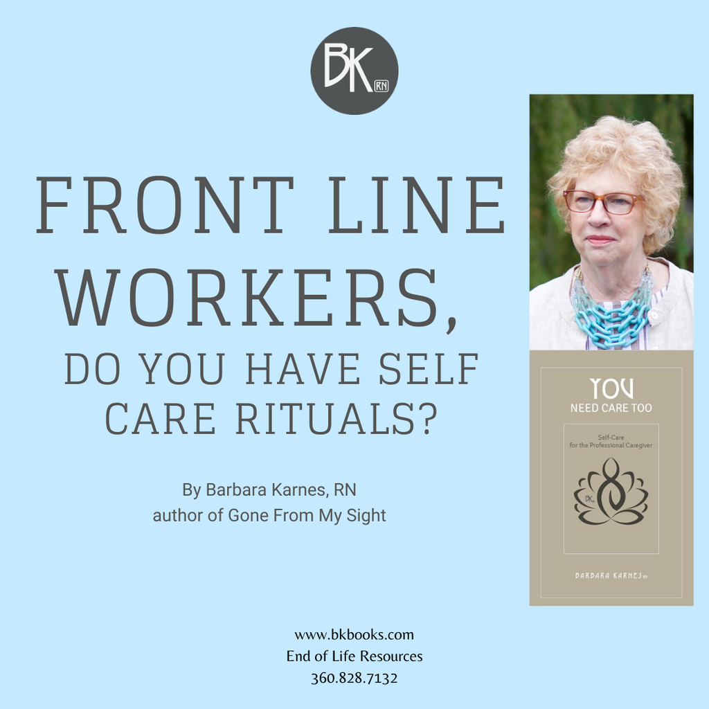 Front Line Workers, Do You Have Self Care Rituals?