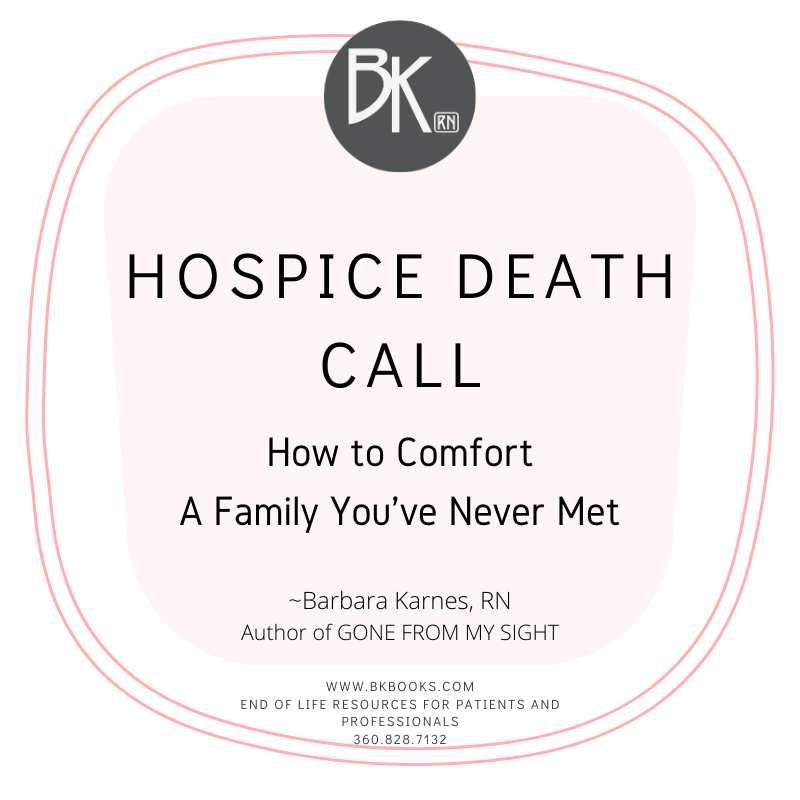 HOSPICE DEATH CALL~ How To Comfort A Family You've Never Met