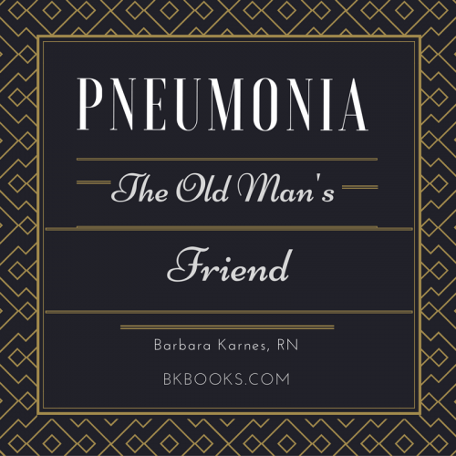 Pneumonia, The Old Man's Friend