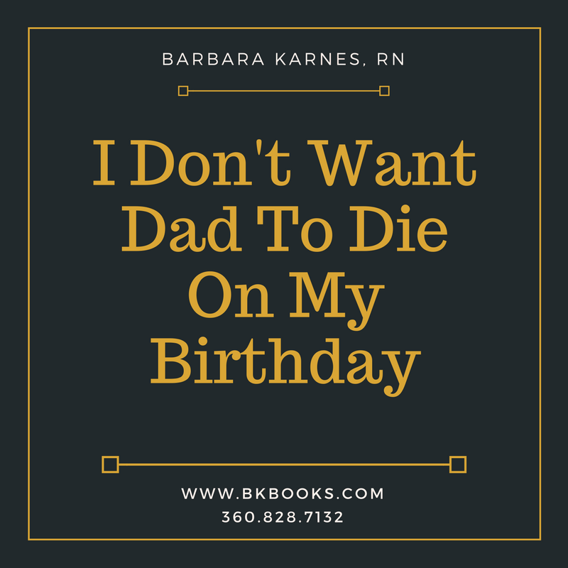 I Don't Want Dad To Die On My Birthday